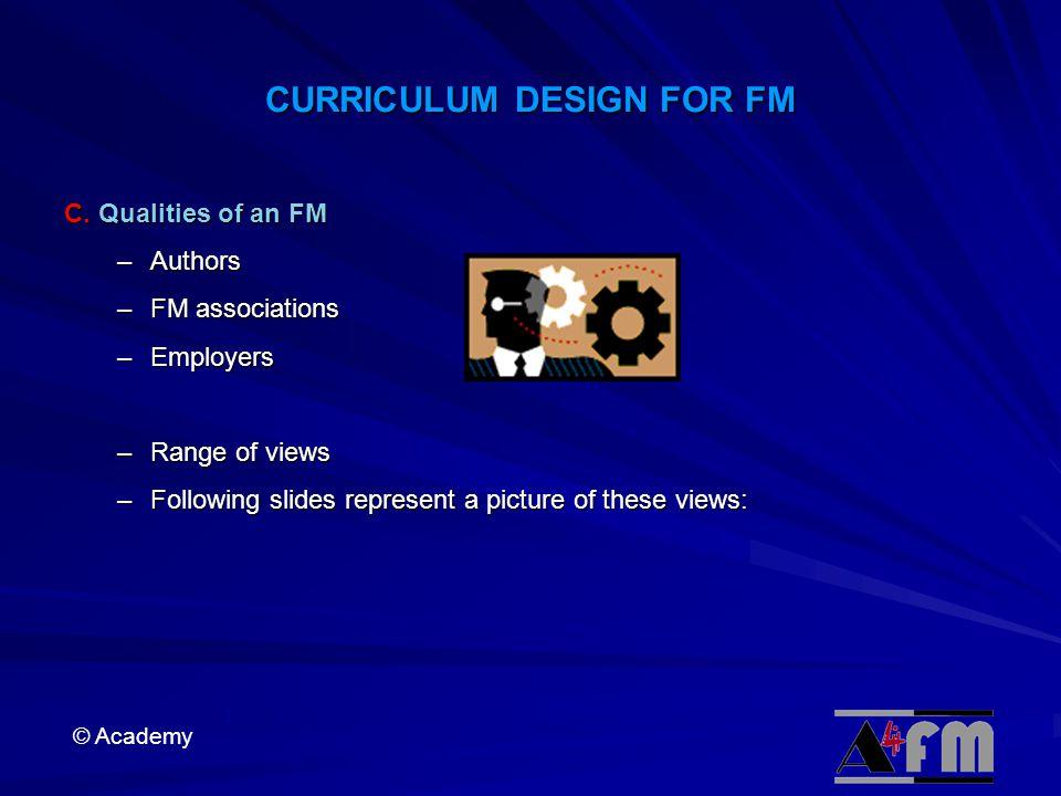© Academy CURRICULUM DESIGN FOR FM C.