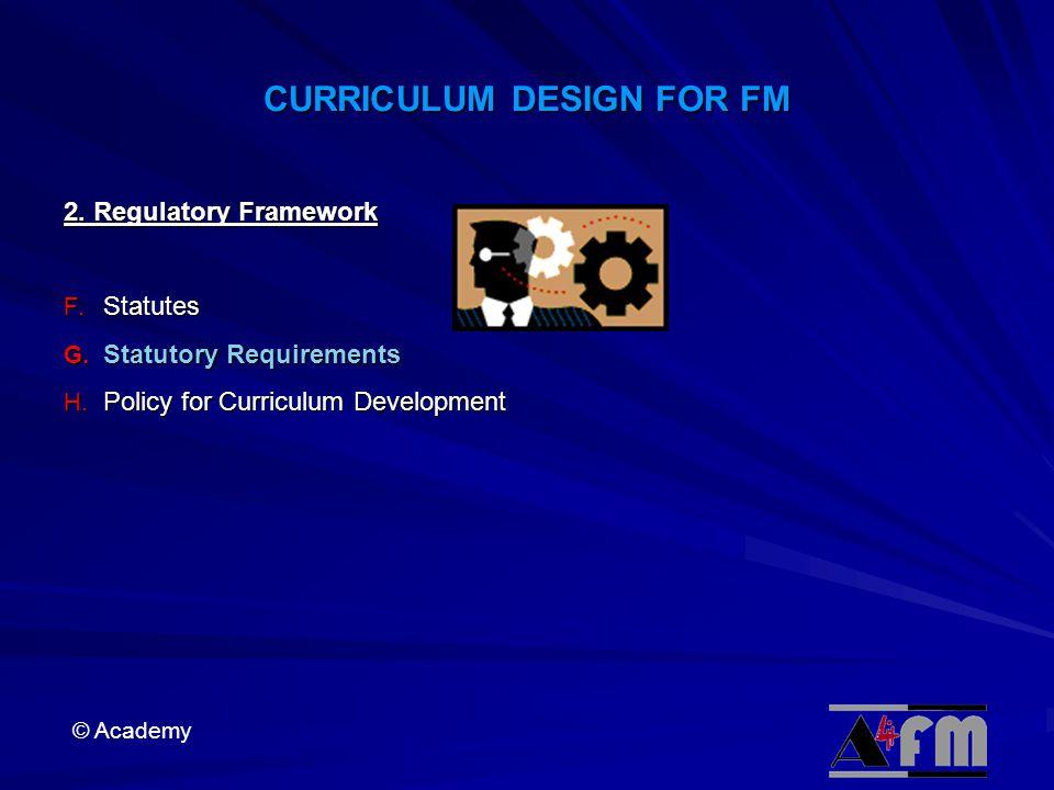 CURRICULUM DESIGN FOR FM 2.Regulatory Framework F.