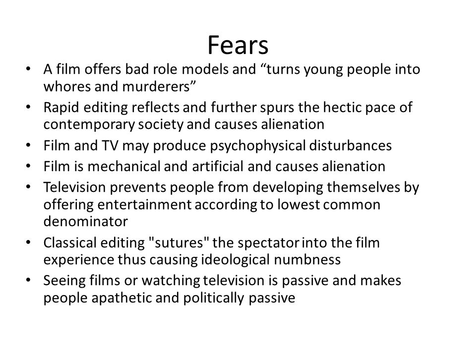 "Fears A film offers bad role models and ""turns young people into whores and murderers"" Rapid editing reflects and further spurs the hectic pace of con"