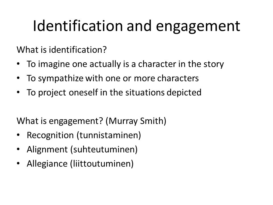 Identification and engagement What is identification.