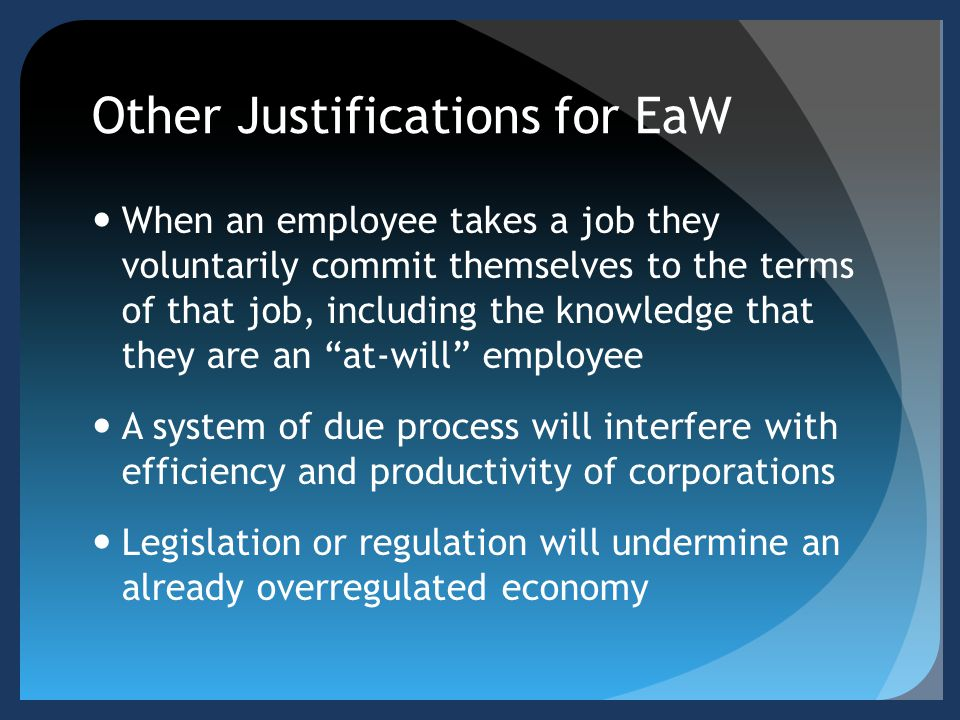 Criticisms of EaW Firing an employee without providing good reasons treats them like a piece of machinery and does not show them the respect they are due as persons.