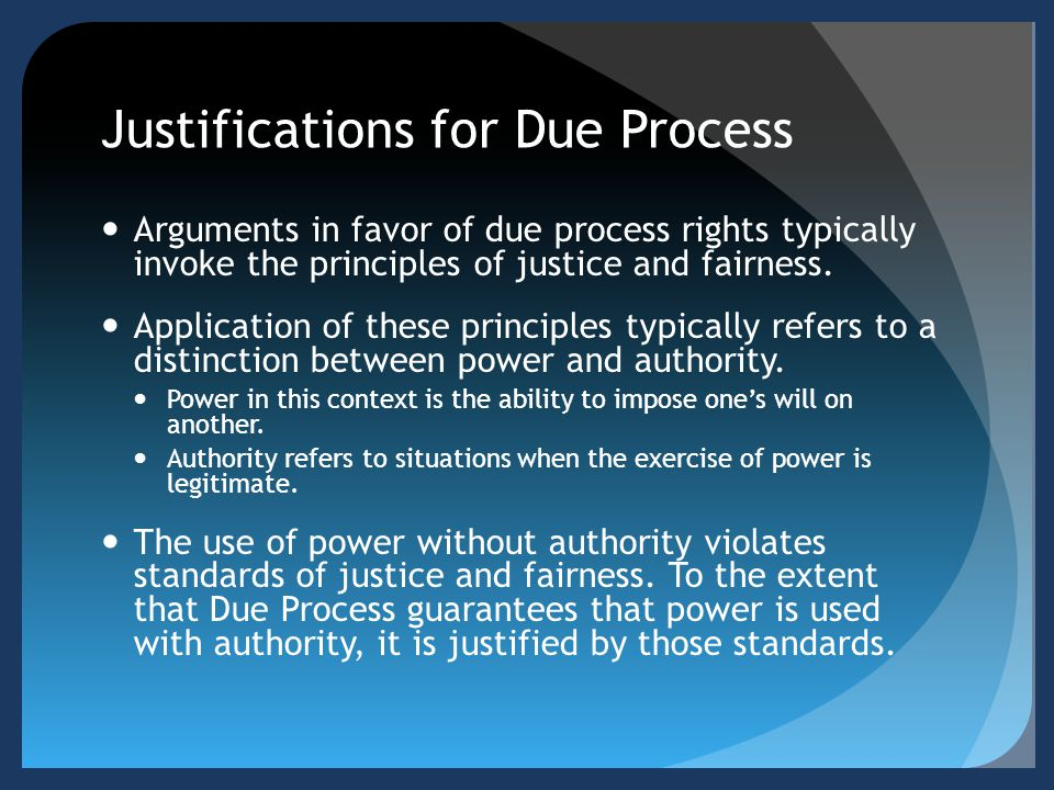 Criticisms of Due Process Critics of Due Process have raised four concerns.