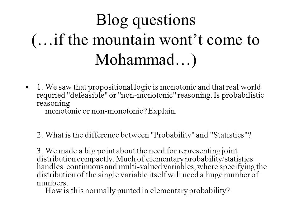 Blog questions (…if the mountain wont't come to Mohammad…) 1.