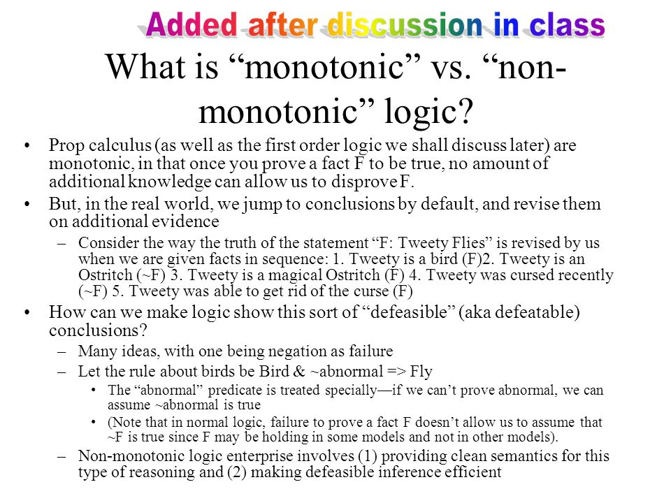 What is monotonic vs. non- monotonic logic.
