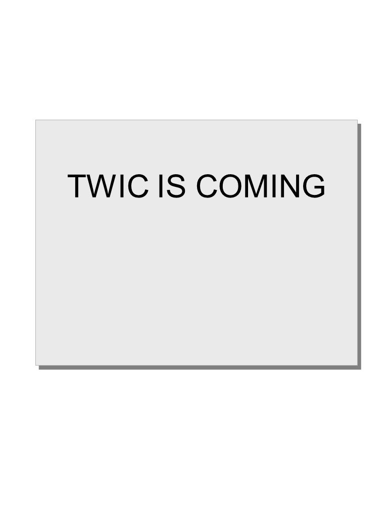 TWIC IS COMING