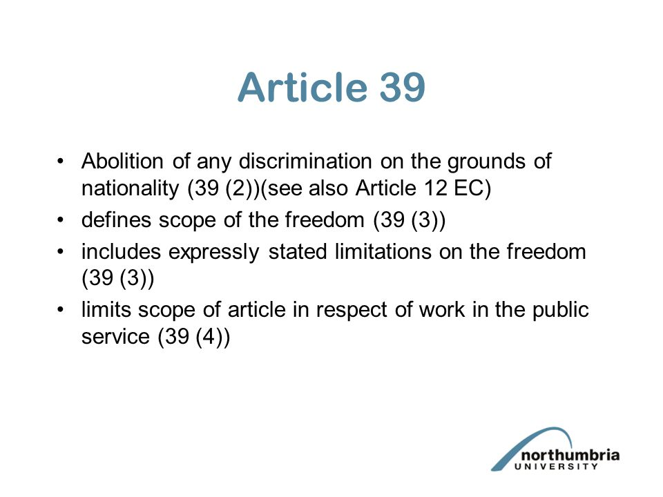 The public service exception Essential factor is the nature of the work done not simply because the work is in the public sector Art 39 (4) is narrowly interpreted –Case 66/85 Lawrie Blum-teacher not within public service exception