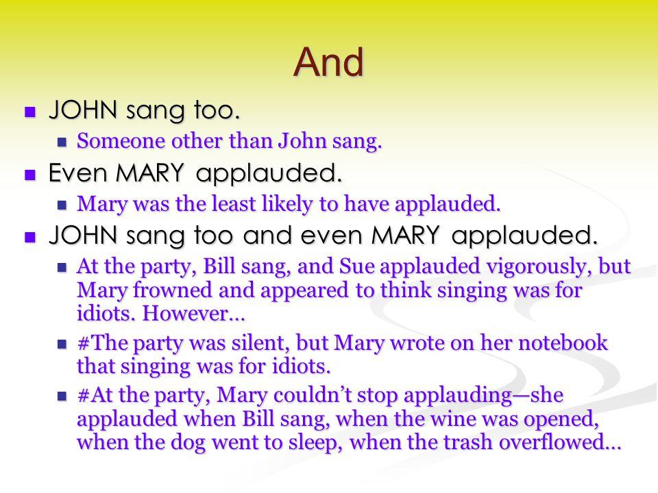 And JOHN sang too. JOHN sang too. Someone other than John sang.