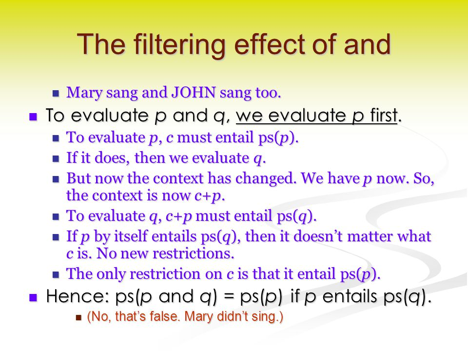 The filtering effect of and Mary sang and JOHN sang too.
