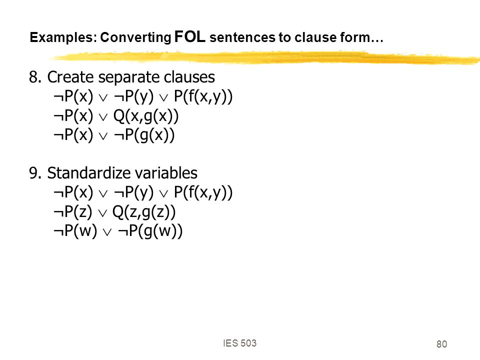 IES 503 80 Examples: Converting FOL sentences to clause form… 8.