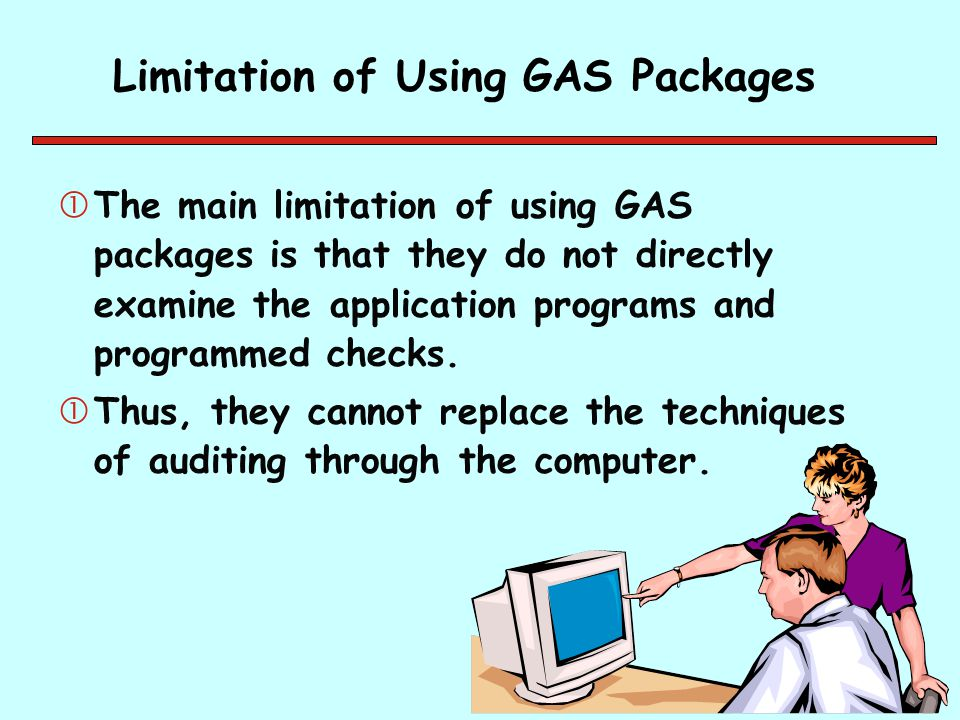 Limitation of Using GAS Packages The main limitation of using GAS packages is that they do not directly examine the application programs and programm