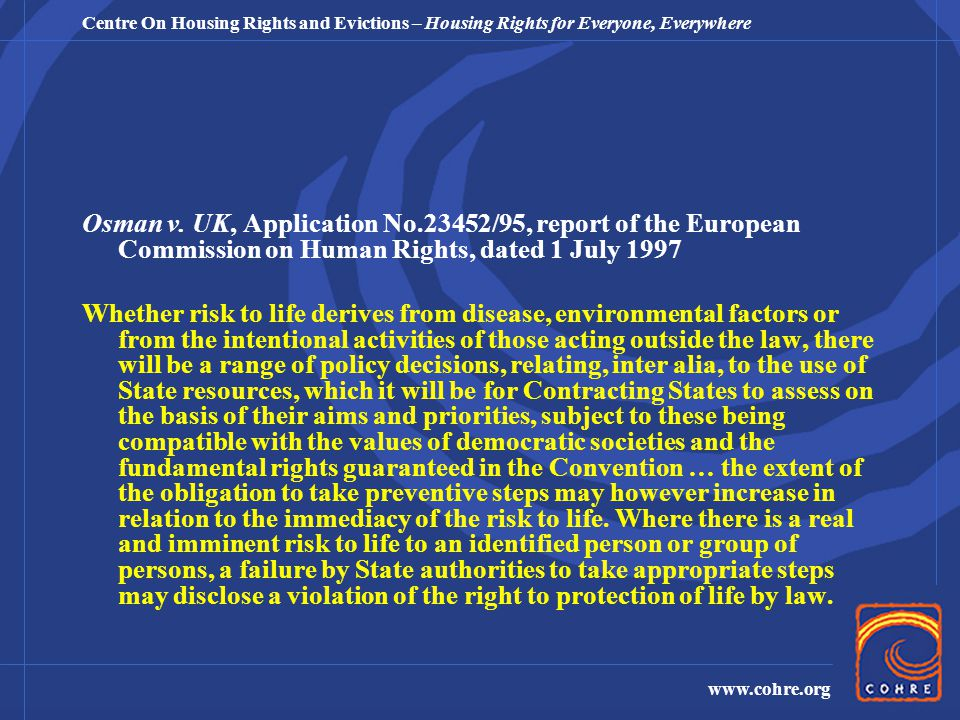 Centre On Housing Rights and Evictions – Housing Rights for Everyone, Everywhere www.cohre.org Osman v.