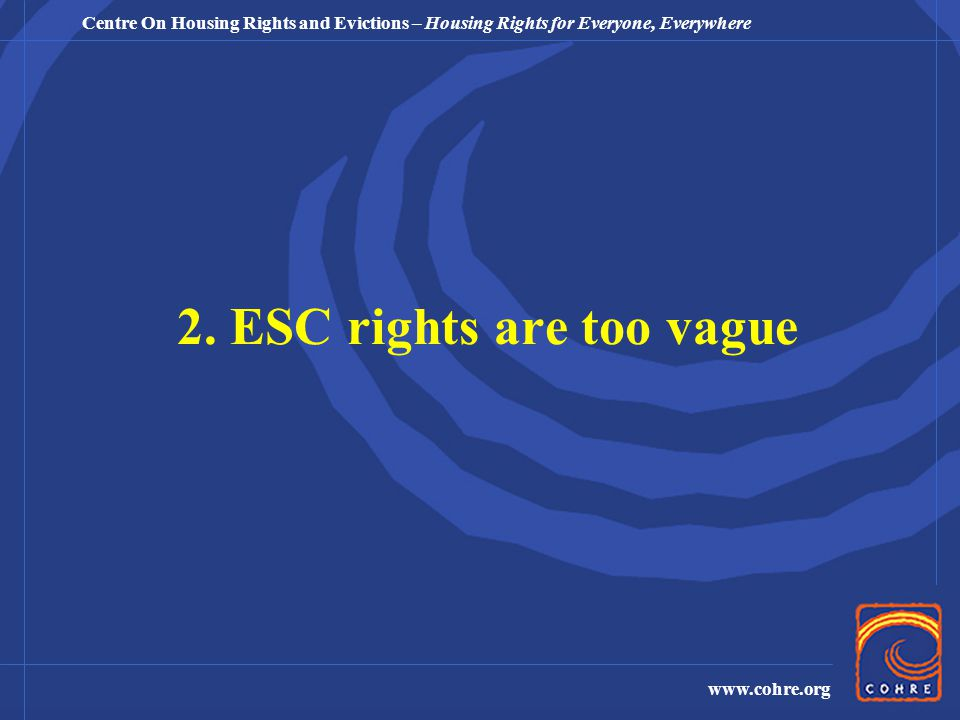 Centre On Housing Rights and Evictions – Housing Rights for Everyone, Everywhere www.cohre.org 2.