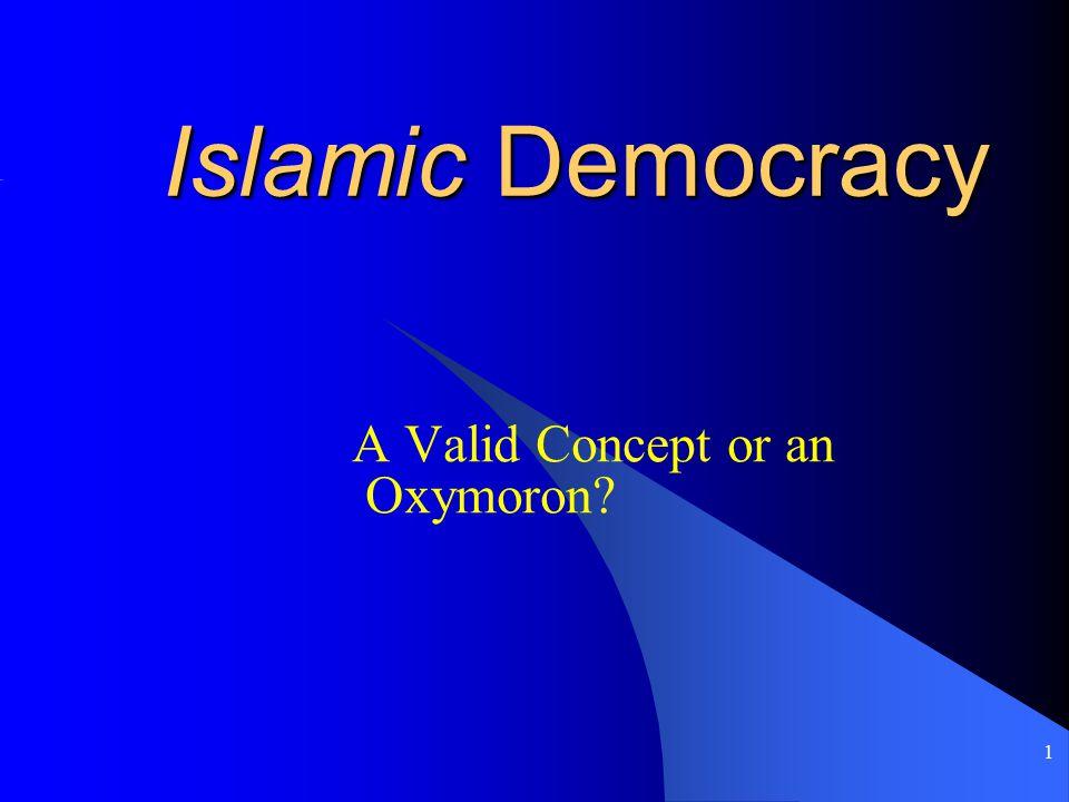 1 Islamic Democracy A Valid Concept or an Oxymoron?