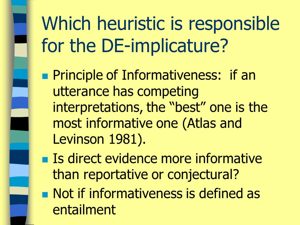 Which heuristic is responsible for the DE-implicature.