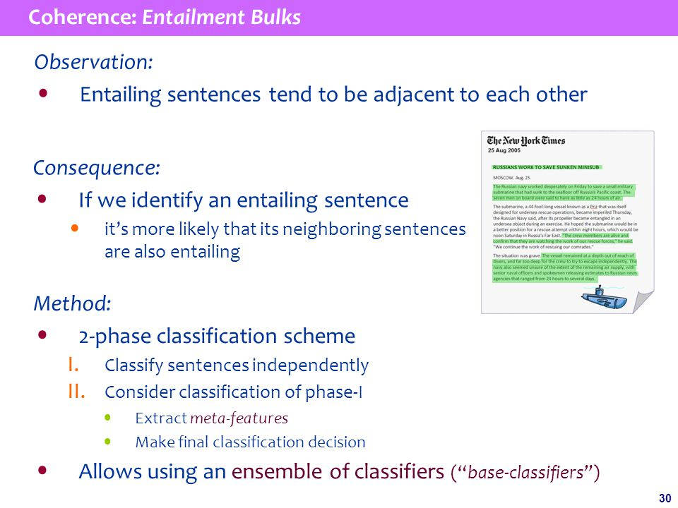 30 Coherence: Entailment Bulks Observation: Entailing sentences tend to be adjacent to each other Method: 2-phase classification scheme I.