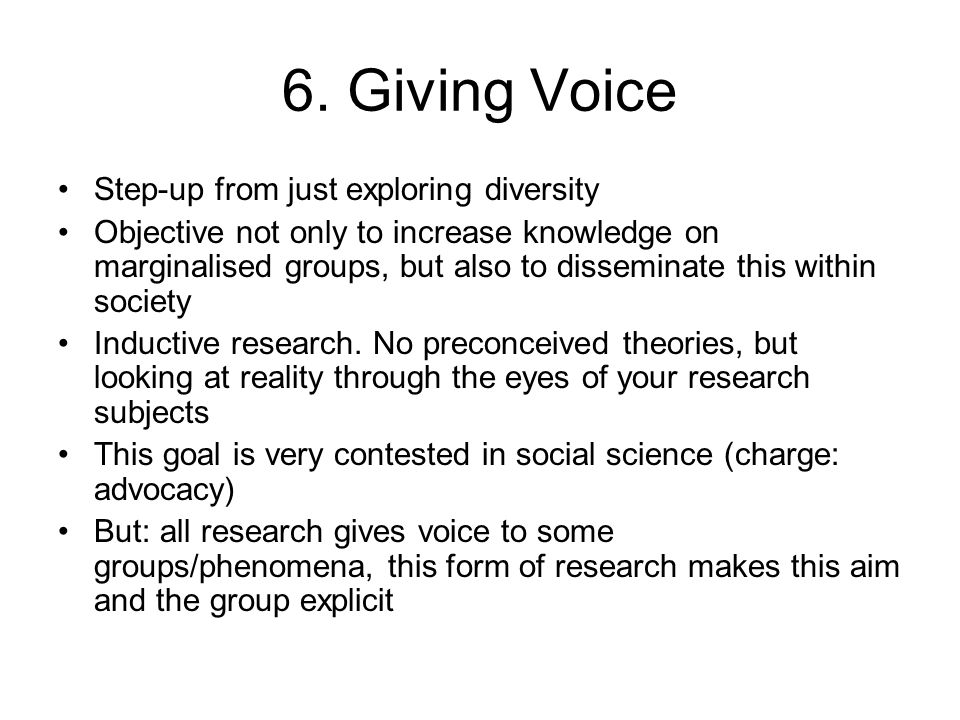 6. Giving Voice Step-up from just exploring diversity Objective not only to increase knowledge on marginalised groups, but also to disseminate this wi