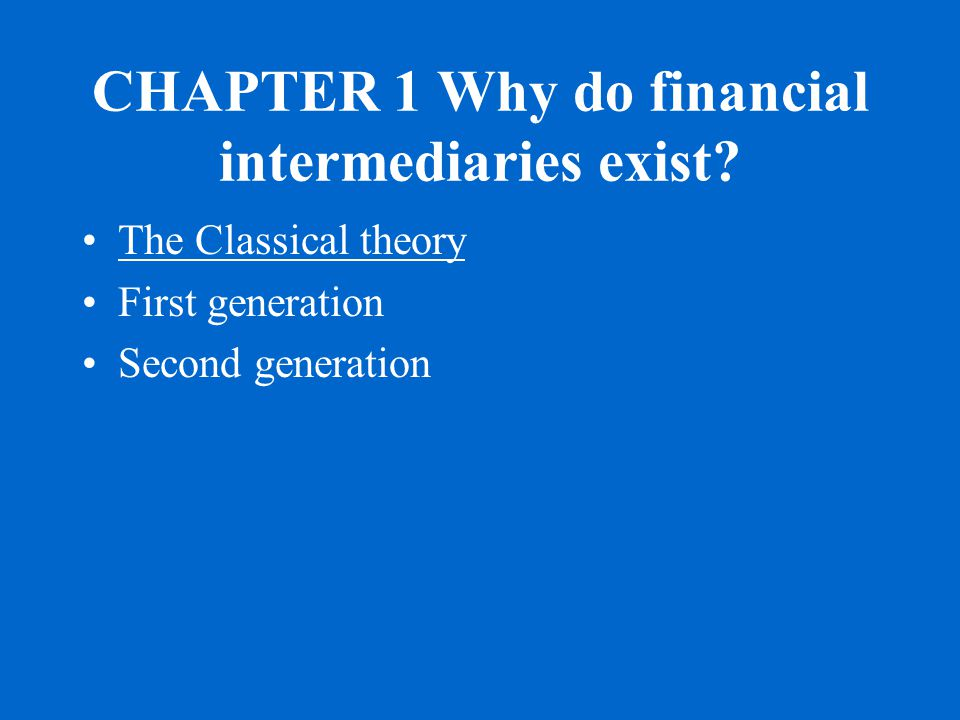 Preliminary: –What is a financial intermediary.