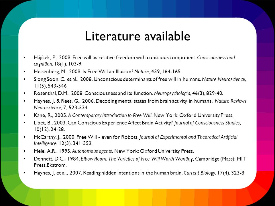Literature available Hájícek, P., 2009. Free will as relative freedom with conscious component.