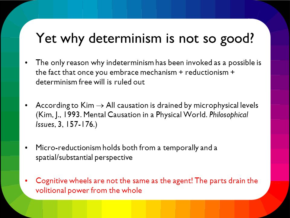 Yet why determinism is not so good.