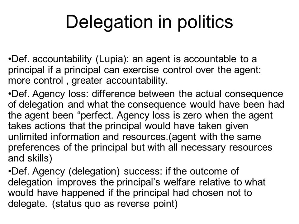 How Institutions affect agency loss Institutional designs affect the provision of information to political principals 1.Ex ante mechanisms to deal with adverse selection problems 2.Ex post mechanisms to deal with moral hazard problems