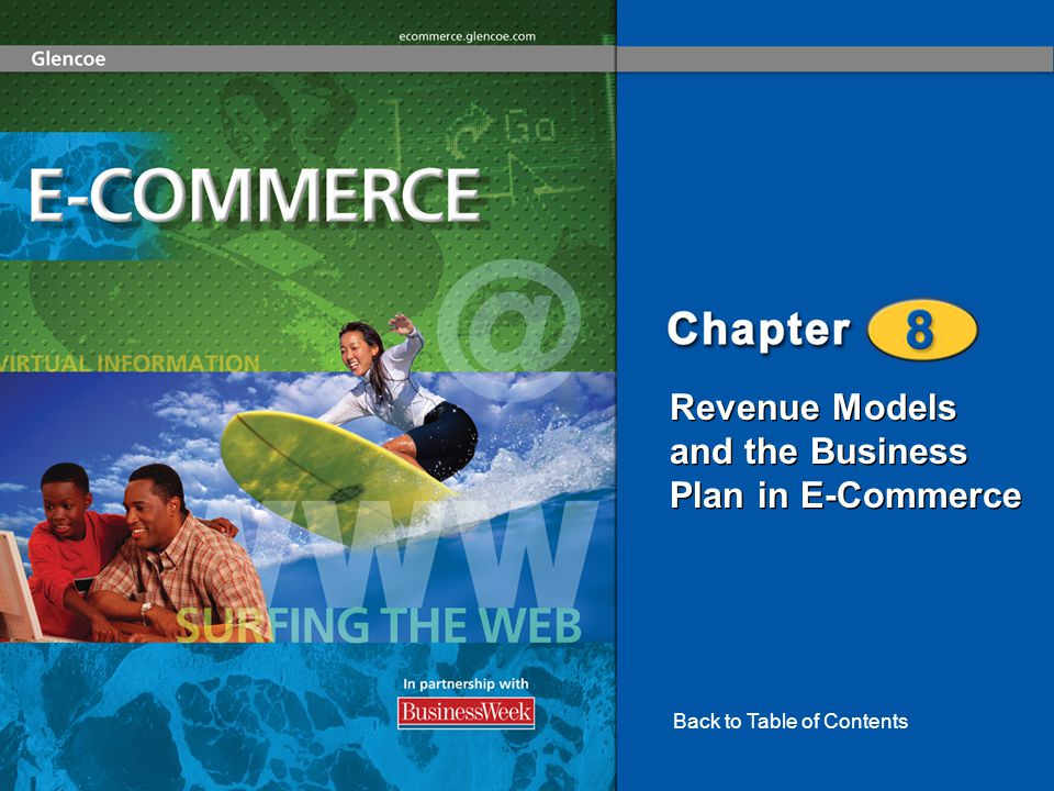 Revenue Models and the Business Plan in E-Commerce E-Commerce Revenue Models E-Commerce Business Plan 2 Revenue Models and the Business Plan in E-Commerce Section 8-1 Section 8-2 Chapter 8