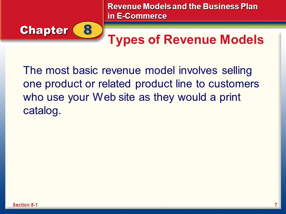 Revenue Models and the Business Plan in E-Commerce Section 8-2 Review What is a business plan.