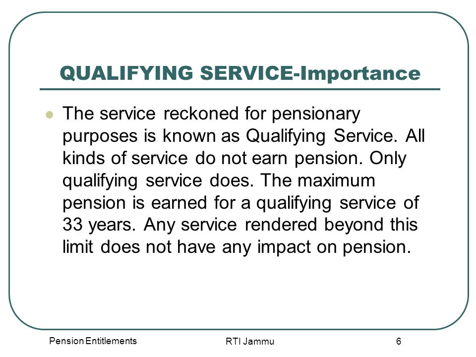 Pension Entitlements RTI Jammu 17 Counting of service on contract.-A person initially engaged on a contract for a specified period and subsequently appointed to the same or another post in a permanent capacity in pensionable establishment has the option to forgo Government s contribution to Contributory Provident Fund including any other compensation for that service.