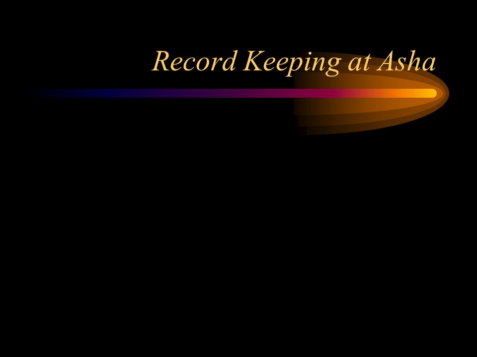 Record Keeping at Asha