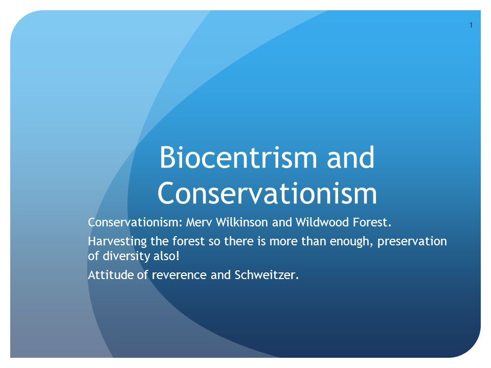 1 Biocentrism and Conservationism Conservationism: Merv Wilkinson and Wildwood Forest.