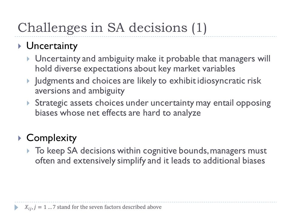 Challenges in SA decisions (1)  Uncertainty  Uncertainty and ambiguity make it probable that managers will hold diverse expectations about key marke