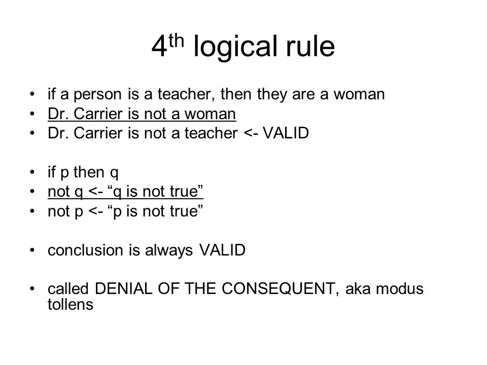 4 th logical rule if a person is a teacher, then they are a woman Dr.