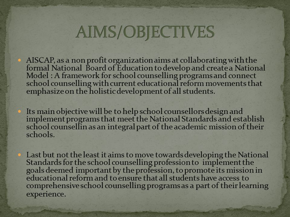 AISCAP, as a non profit organization aims at collaborating with the formal National Board of Education to develop and create a National Model : A fram