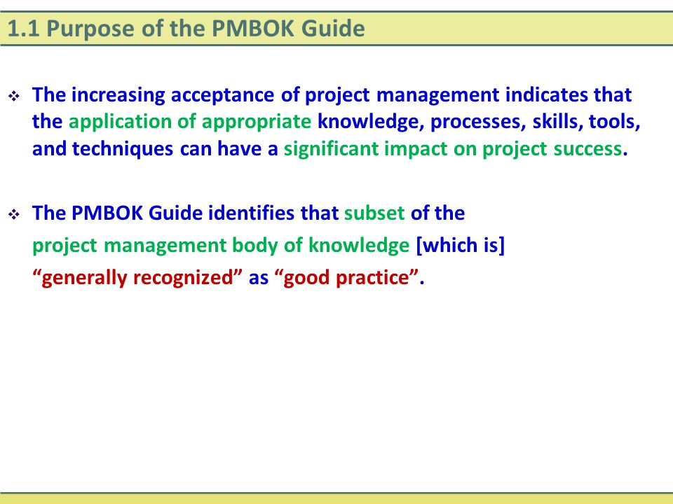 1.1 Purpose of the PMBOK Guide What does generally recognized mean.