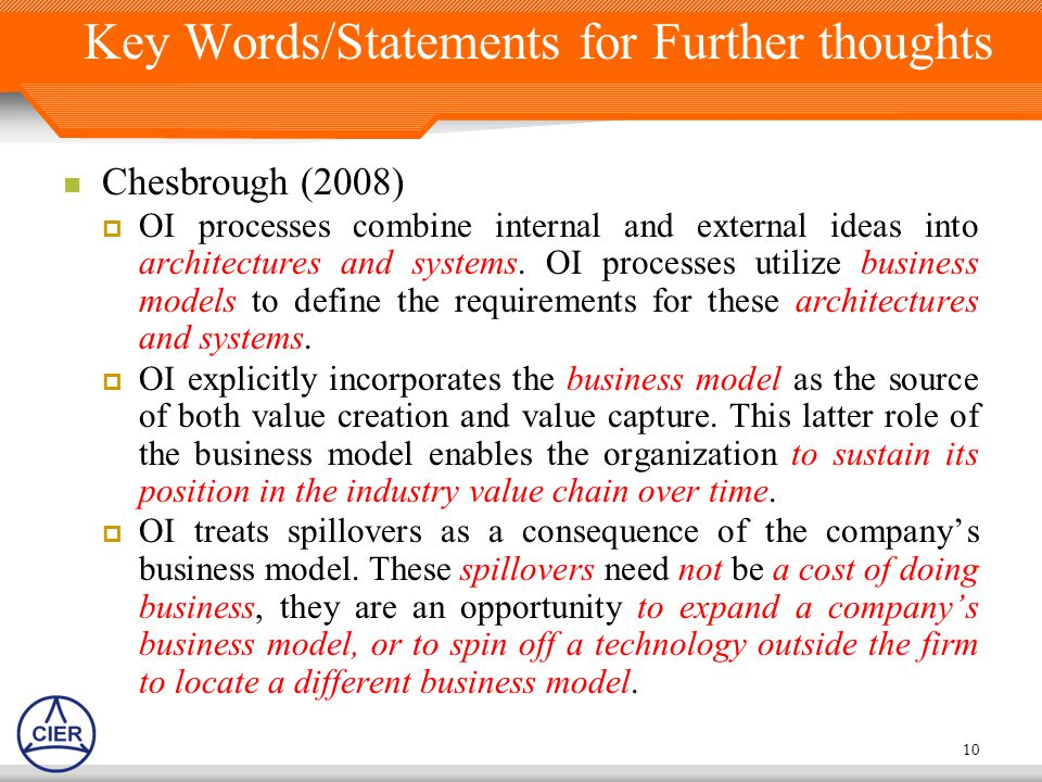 Key Words/Statements for Further thoughts Chesbrough (2008)  OI processes combine internal and external ideas into architectures and systems.