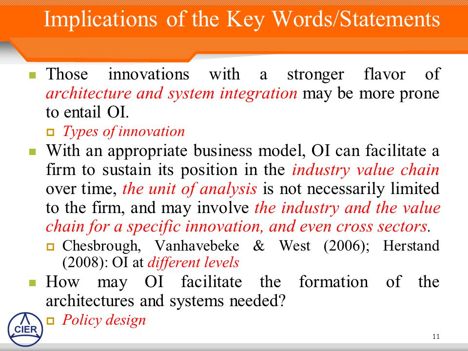 Implications of the Key Words/Statements Those innovations with a stronger flavor of architecture and system integration may be more prone to entail OI.