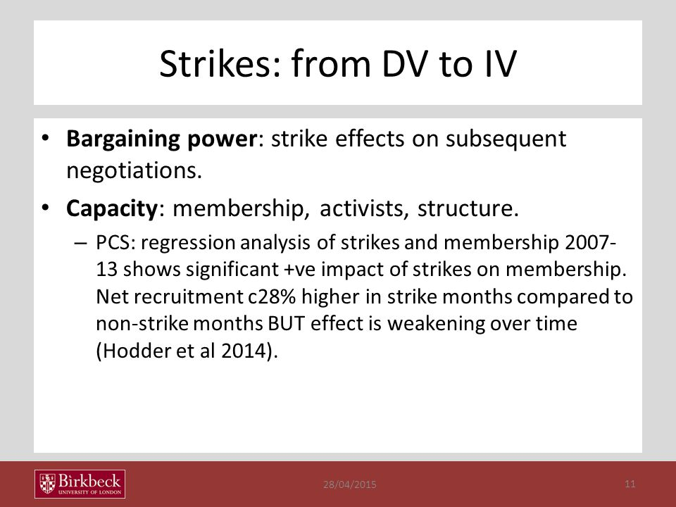 Strikes: from DV to IV Bargaining power: strike effects on subsequent negotiations.