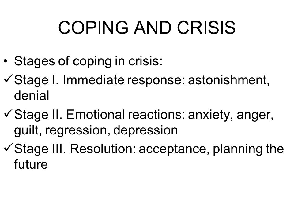 COPING AND CRISIS Stages of coping in crisis: Stage I.