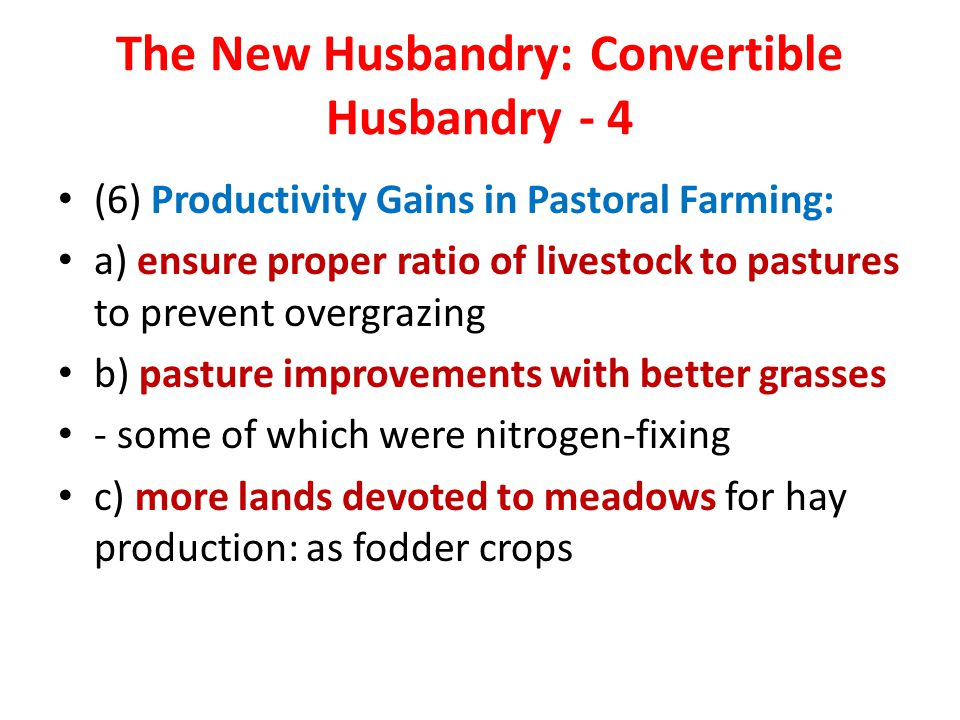 The New Husbandry: Convertible Husbandry - 4 (6) Productivity Gains in Pastoral Farming: a) ensure proper ratio of livestock to pastures to prevent ov