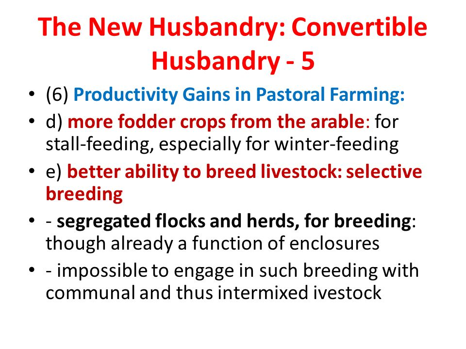 The New Husbandry: Convertible Husbandry - 5 (6) Productivity Gains in Pastoral Farming: d) more fodder crops from the arable: for stall-feeding, espe