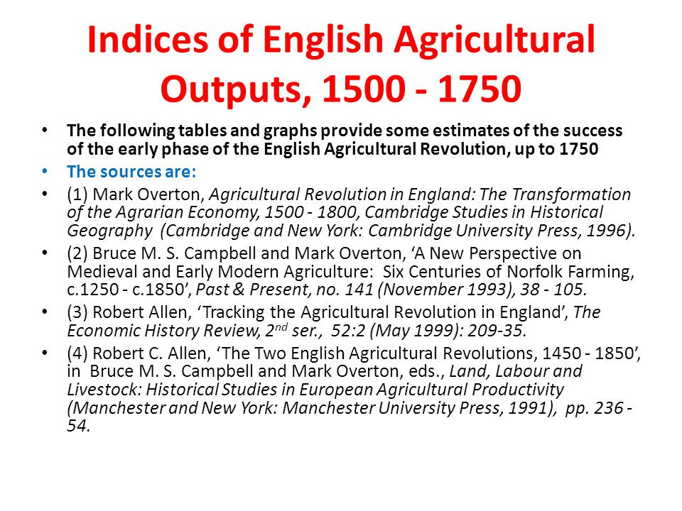 Indices of English Agricultural Outputs, 1500 - 1750 The following tables and graphs provide some estimates of the success of the early phase of the E