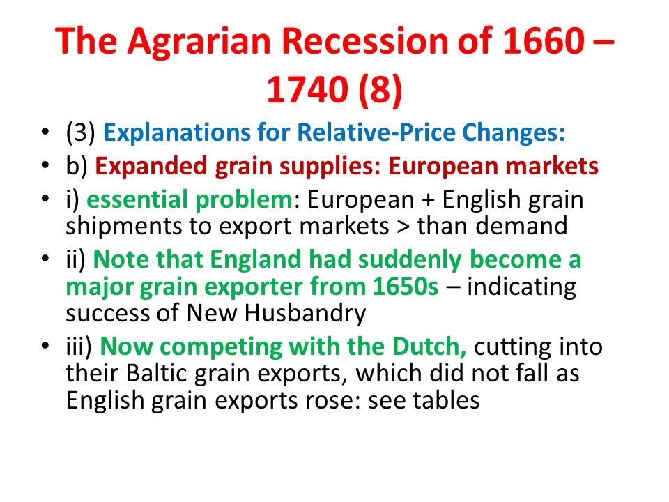 The Agrarian Recession of 1660 – 1740 (8) (3) Explanations for Relative-Price Changes: b) Expanded grain supplies: European markets i) essential probl