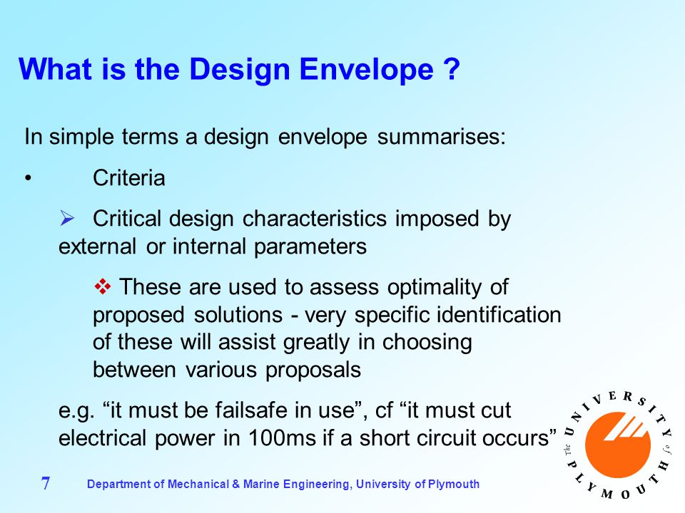 Department of Mechanical & Marine Engineering, University of Plymouth 18 Reflective Practice in Engineering Design Important features of this model of the design process are: Unpredictability (of final solution) Consequent surprise in the design process  Leads to innovation, novelty, uniqueness Reflection Unpredictability of complex design situations encourages 'back-talk'
