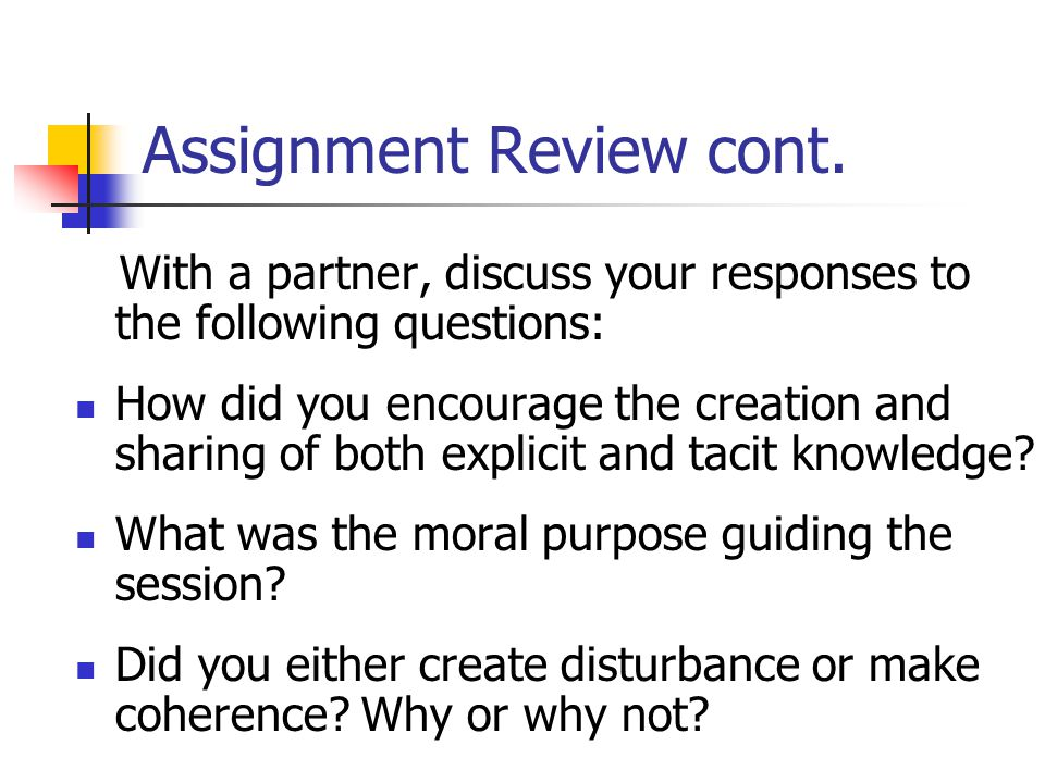 Assignment Review cont.