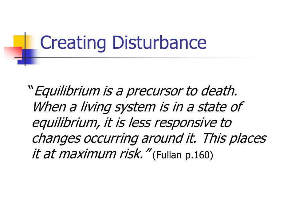 Creating Disturbance Equilibrium is a precursor to death.