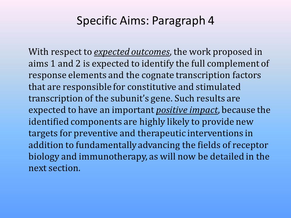 Specific Aims: Paragraph 4 With respect to expected outcomes, the work proposed in aims 1 and 2 is expected to identify the full complement of respons