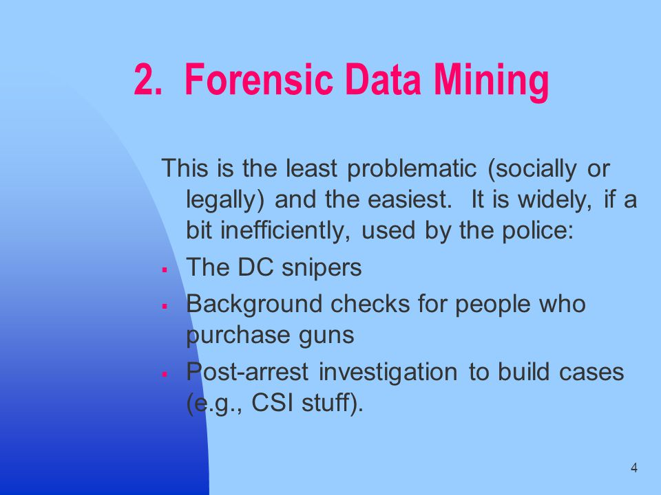5 Most forensic data mining problems involve finding matches between known information and large, often decentralized, data.