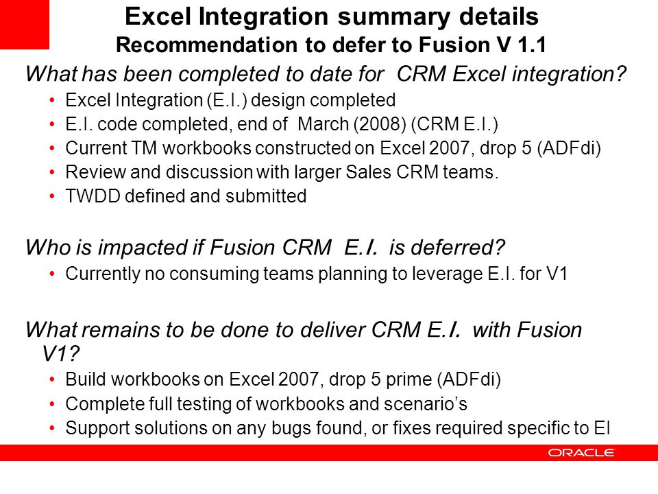 Excel Integration summary details Recommendation to defer to Fusion V 1.1 What has been completed to date for CRM Excel integration.