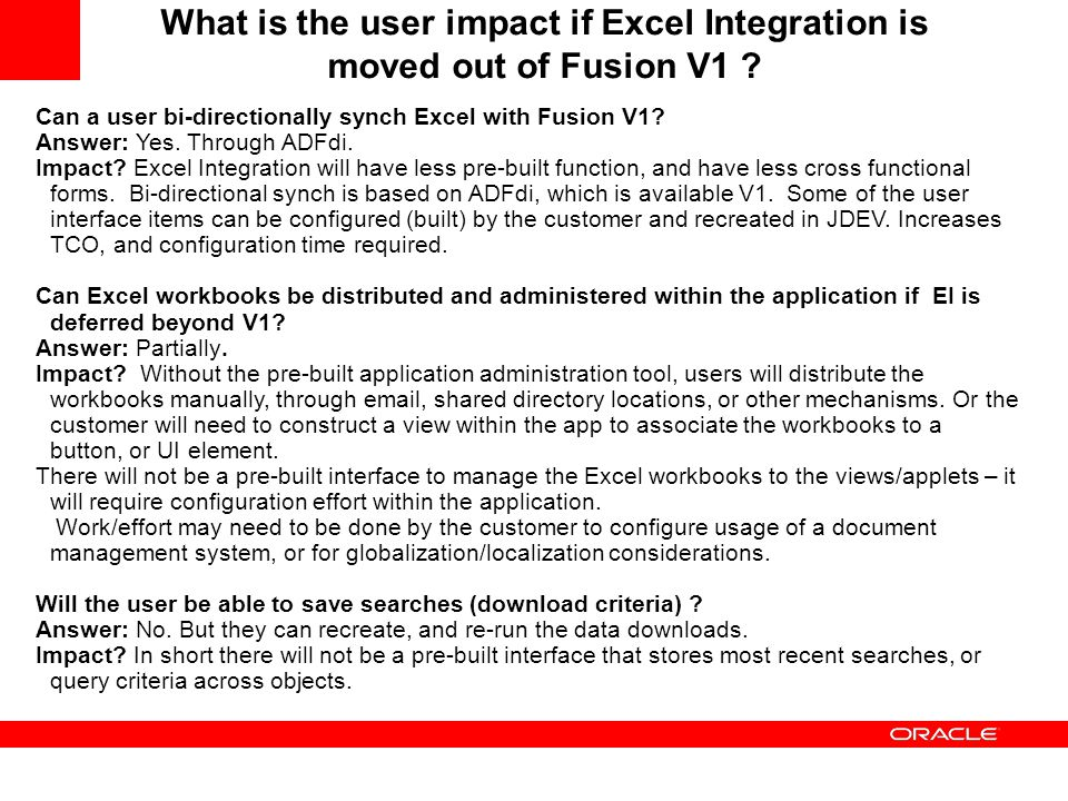 What is the user impact if Excel Integration is moved out of Fusion V1 ? Can a user bi-directionally synch Excel with Fusion V1? Answer: Yes. Through