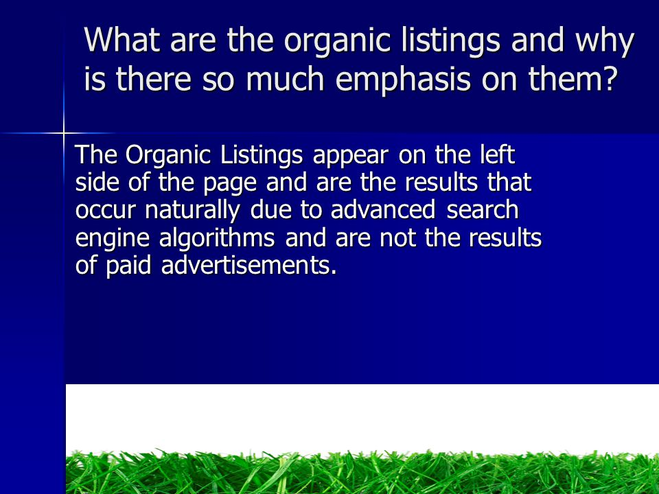 Studies show that 80- 90% of all click throughs are done through the organic listings.