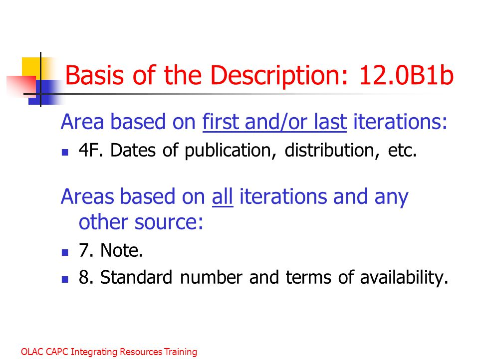 OLAC CAPC Integrating Resources Training Basis of the Description: 12.0B1b Area based on first and/or last iterations: 4F.